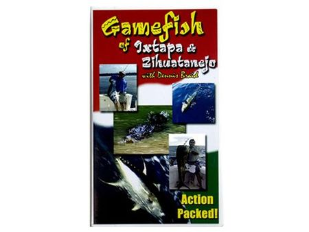 FISHING DVD - GAMEFISH Of IXTAPA & ZIHUATANEJO With Dennis Braid